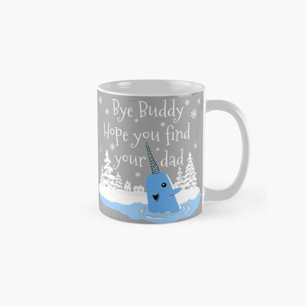 Bye Buddy Hope you find your dad Classic Mug