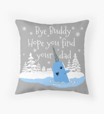 Bye Buddy Hope you find your dad Throw Pillow