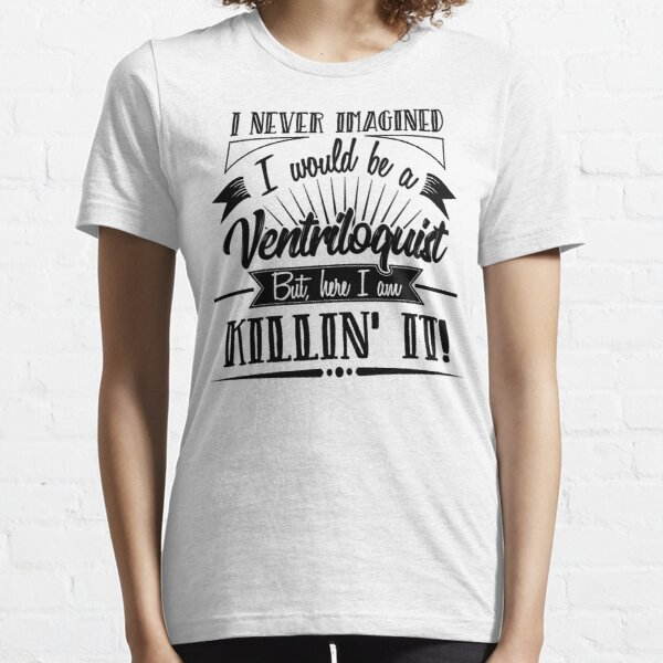 Ventriloquist   Essential T-Shirt