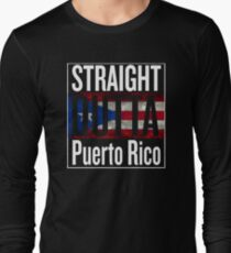 Straight Outta Puerto Rico Shirt, Se Levanta Strong Puerto Rico Long Sleeve T-Shirt
