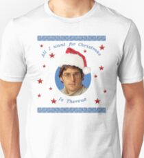 All i want for Christmas is Theroux T-Shirt