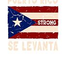 Puerto Rico Strong Se Levanta Shirt by Coultees