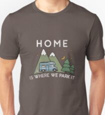 Camping Home Is Where We Park It Campervan Gift Unisex T-Shirt