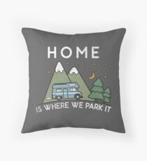 Camping Home Is Where We Park It Campervan Gift Throw Pillow