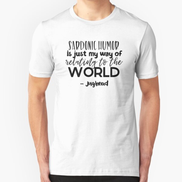 Jughead quotes - Sardonic humor Slim Fit T-Shirt