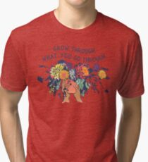 Grow Through What You Go Through Tri-blend T-Shirt