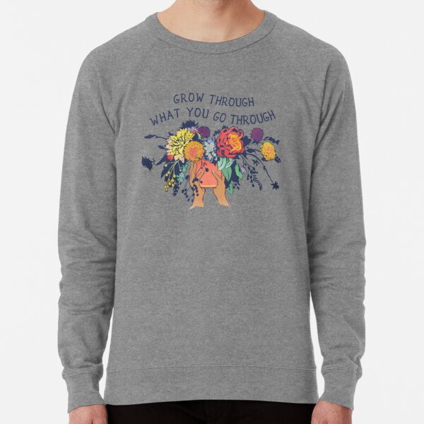 Grow Through What You Go Through Lightweight Sweatshirt