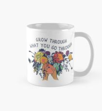 Grow Through What You Go Through Classic Mug