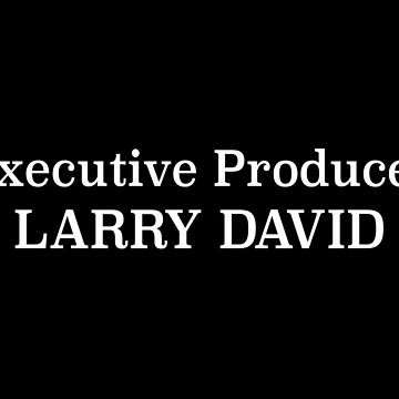 Executive Producer Larry David by fandemonium