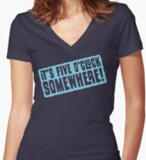 It's 5 O'Clock Somewhere Women's Fitted V-Neck T-Shirt