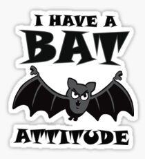 I Have A Bat Attitude - Halloween Fun Tees Sticker