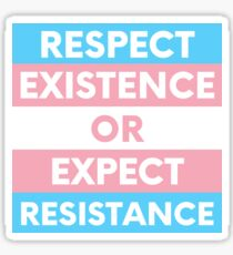 trans pride - respect existence or expect resistance Sticker