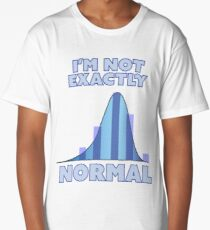 I'm Not Exactly Normal Long T-Shirt