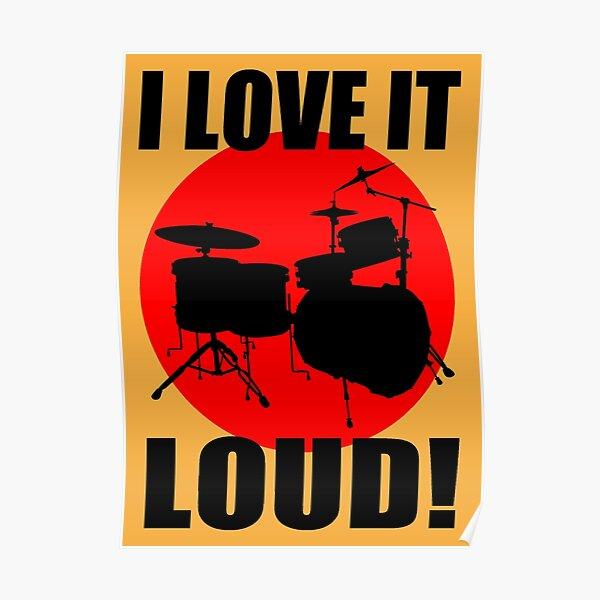 I LOVE IT LOUD-DRUM KIT Poster