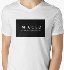 Im cold I need a Blanchett T-Shirt