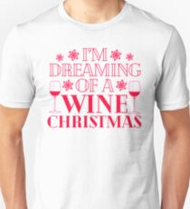 Im Dreaming of a Wine Christmas Unisex T-Shirt