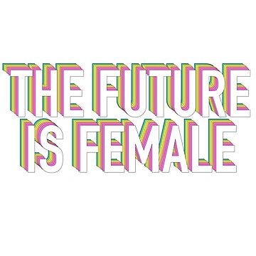 THE FUTURE IS FEMALE Neon Rainbow by divinefemme