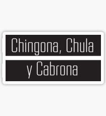 Chingona, Chula y Cabrona Sticker