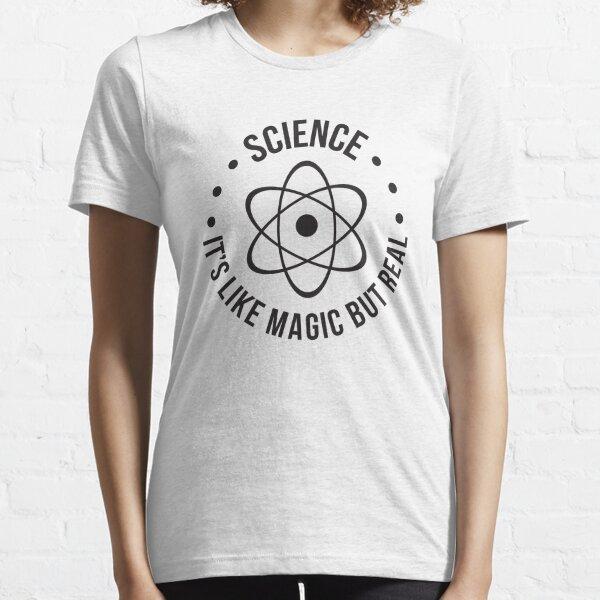 SCIENCE: C'est comme par magie, mais réel T-shirt essentiel