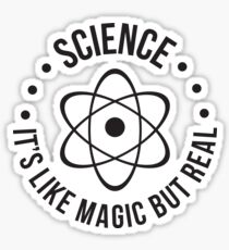 SCIENCE: It's Like Magic, But Real Sticker
