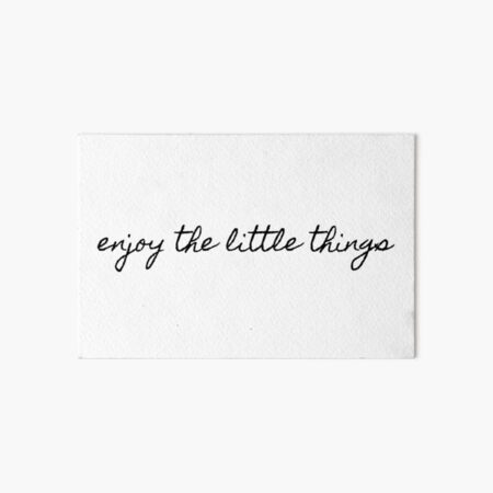 enjoy the little things Art Board Print