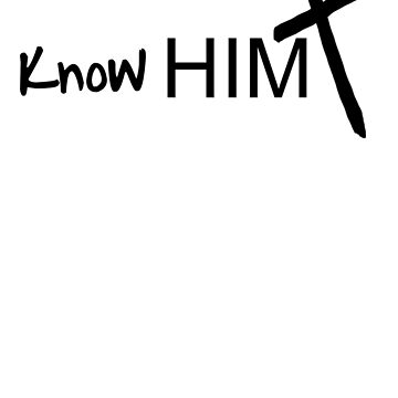 Know Him by Davesconnect
