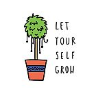 Let Yourself Grow by Brittany Hefren