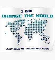 Ich kann die Welt ändern - lustige Programmwitze - helle Farbe Poster