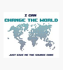 I Can Change The World - Funny Programming Jokes - Light Color Photographic Print