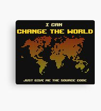I Can Change The World - Funny Programming Jokes - Dark Color Canvas Print