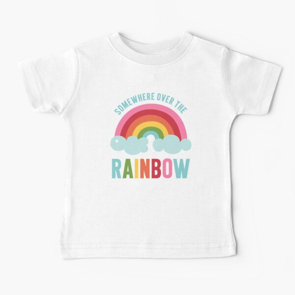 Somewhere Over the Rainbow Baby T-Shirt