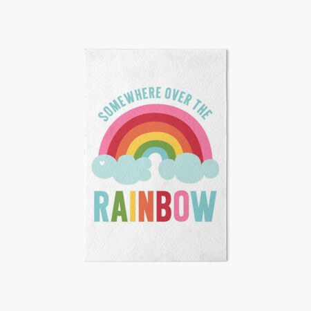 Somewhere Over the Rainbow Art Board Print