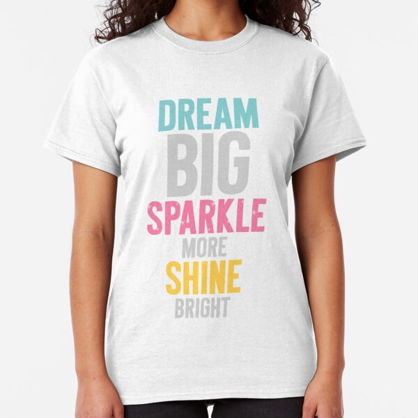 Dream Big Classic T-Shirt