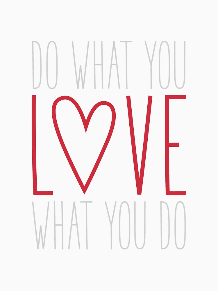 Do What You Love by MissTiina