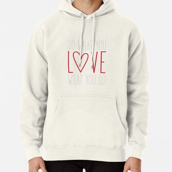 Do What You Love Pullover Hoodie