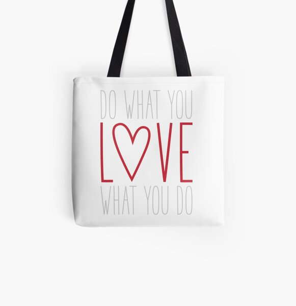 Do What You Love All Over Print Tote Bag