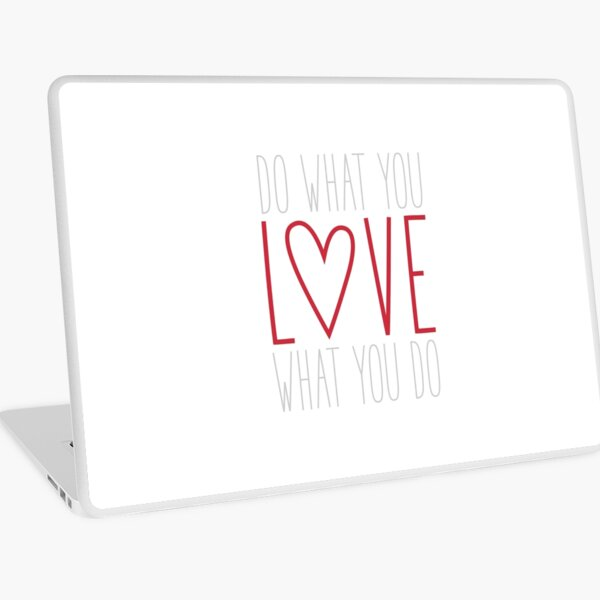 Do What You Love Laptop Skin