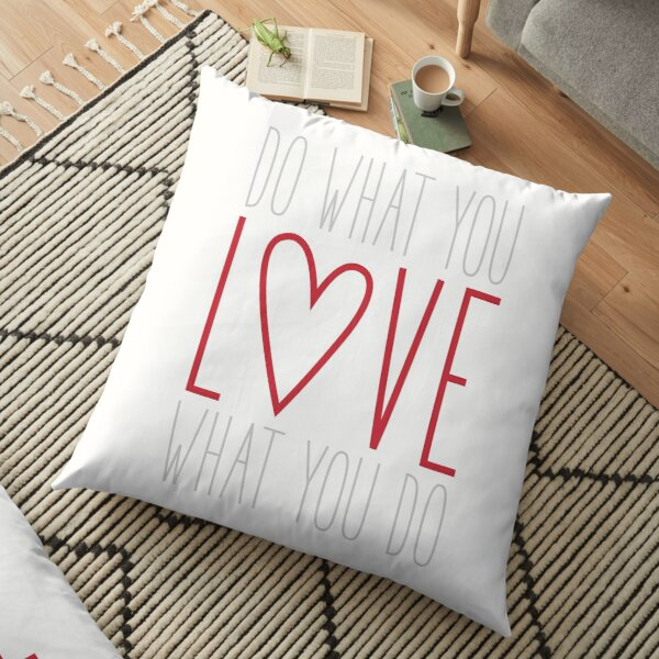 Do What You Love Floor Pillow
