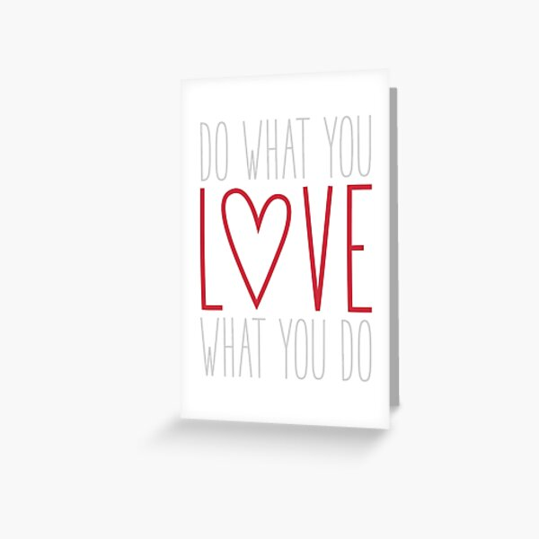 Do What You Love Greeting Card