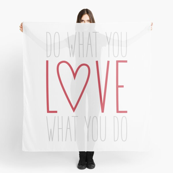 Do What You Love Scarf