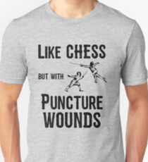 Fencing Funny Design - Like Chess But With Puncture Wounds T-Shirt