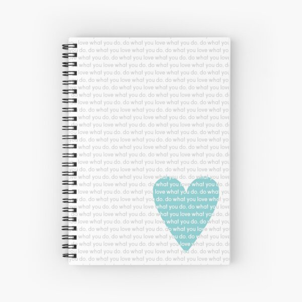 Do What You Love News Spiral Notebook