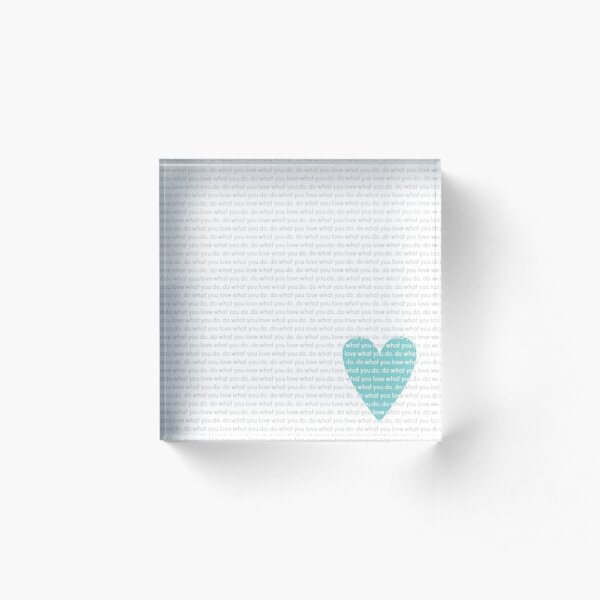 Do What You Love News Acrylic Block