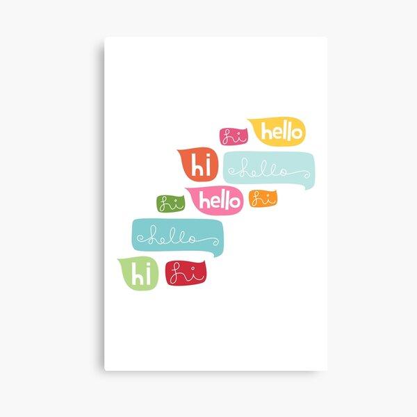 Hi Hello Canvas Print