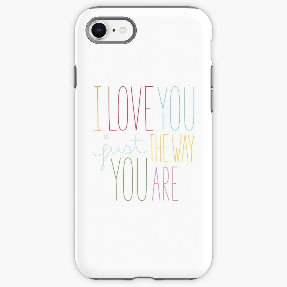 The Way You Are iPhone Case & Cover