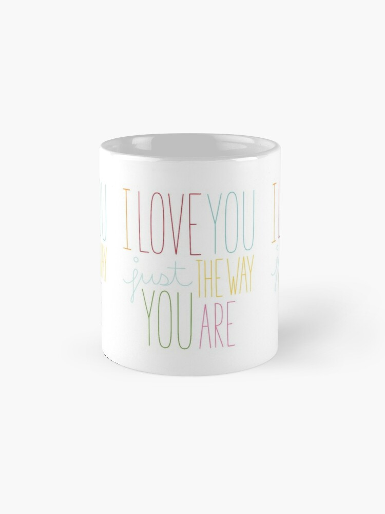 Alternate view of The Way You Are Mug