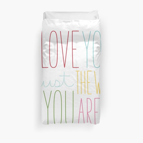 The Way You Are Duvet Cover