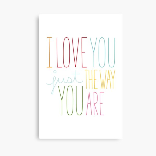 The Way You Are Canvas Print