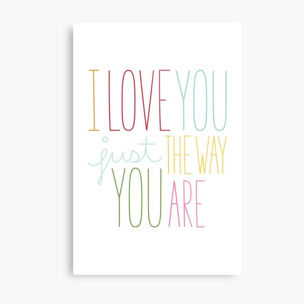 The Way You Are Metal Print