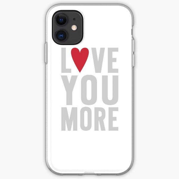 Love You More iPhone Soft Case